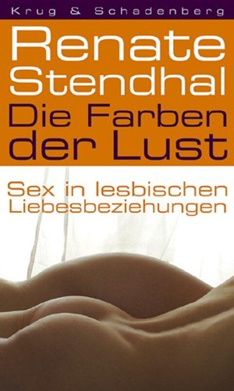 Renate Stendhal: Die Farben der Lust - Sex in lesbischen Liebesbeziehungen  Bild